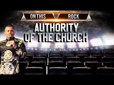 AUTHORITY OF THE CHURCH PART 5