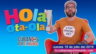 Alex Otaola en Hola! Ota-Ola en vivo por YouTube Live (jueves 18 de julio del 2019)