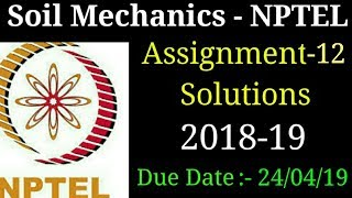 Soil Mechanics | Assignment - 12 Solutions | NPTEL | 2018-19
