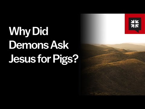 Why Did Demons Ask Jesus for Pigs? // Ask Pastor John