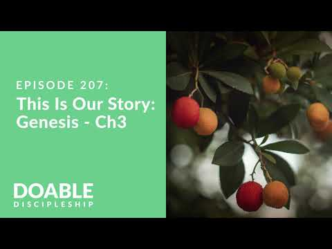 Episode 207: This Is Our Story - Genesis, Chapter 3