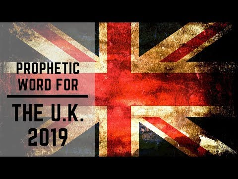 Prophetic Word for the UK 2019