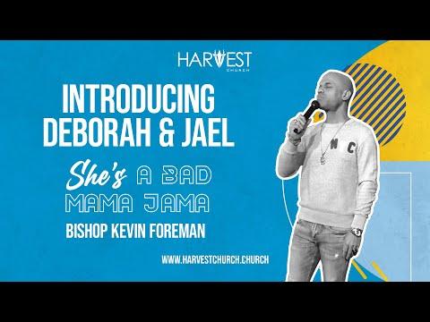 She's A Bad Mama Jama - Introducing Deborah & Jael - Bishop Kevin Foreman
