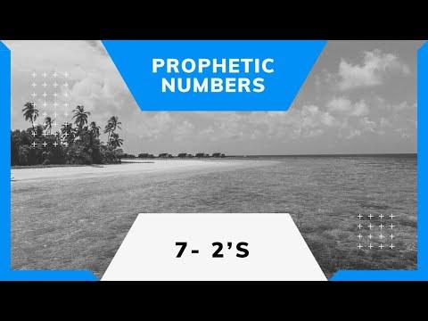 Prophetic Numbers 7 - 2s