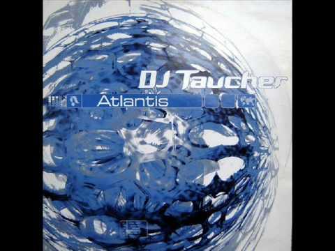 DJ Taucher - Atlantis (Phase III) - UCHz7RXktdASRQU-eEki5wMQ