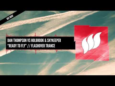 Dan Thompson vs Holbrook & SkyKeeper - Ready To Fly [Extended] OUT NOW - UCCevJ2gZJWBvOxb5x7XgsFg
