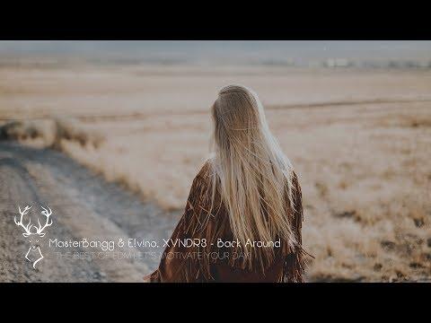 MasterBangg & Elvino, XVNDR3 - Back Around [ Dance & EDM ] 🌙 - UCUavX64J9s6JSTOZHr7nPXA