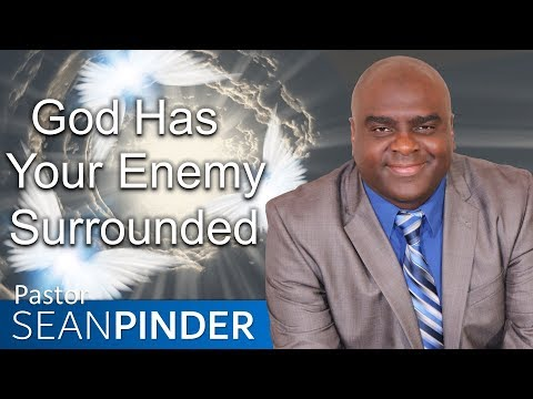 GOD HAS YOUR ENEMIES SURROUNDED - BIBLE PREACHING  PASTOR SEAN PINDER