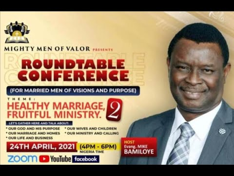 Mighty Men of Valor Roundtable Conference  April 2021 - Healthy Marriage, Fruitful Ministry 2!