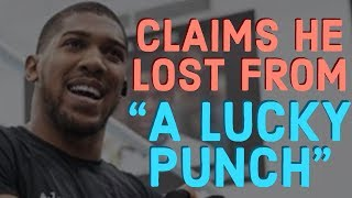 ANTHONY JOSHUA CLAIMS HE LOST BECAUSE OF