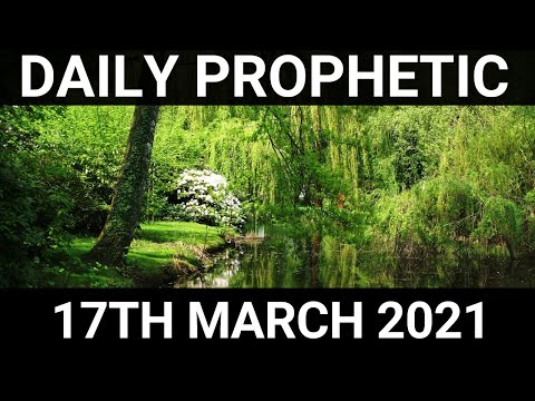 Daily Prophetic 17 March 2021 3 of 7