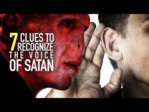 7 CLUES TO RECOGNIZE THE VOICE OF SATAN: OVERCOME TEMPTATIONS