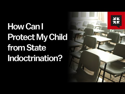 How Can I Protect My Child from State Indoctrination? // Ask Pastor John