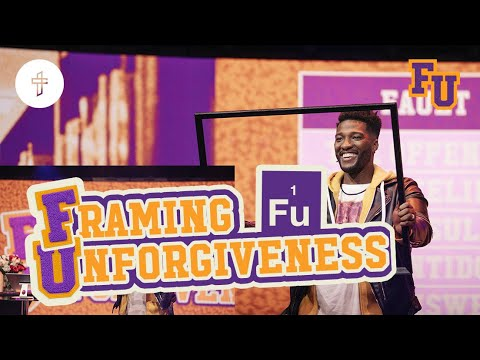 Framing Unforgiveness // You Need A New Frame // FU - Forgiveness University (Part 6) Michael Todd