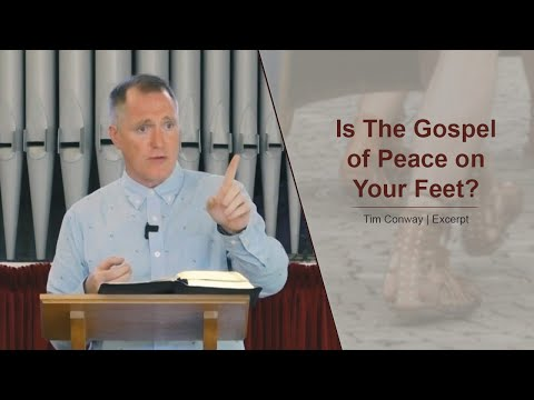 Is The Gospel of Peace on Your Feet? - Tim Conway
