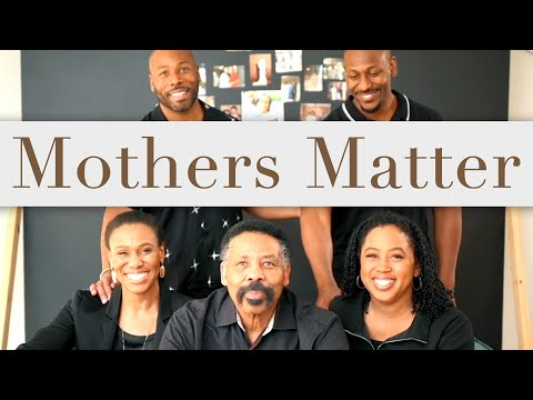 Mothers Matter - A Tribute to Mothers from Tony Evans