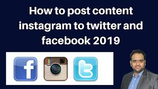 How to post content instagram to twitter and facebook 2019 | Digital Marketing Tutorial