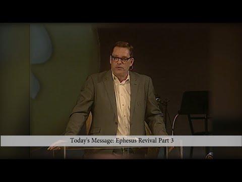 Ephesus Revival Part Three