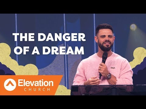 The Danger Of A Dream  Pastor Steven Furtick