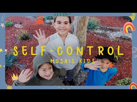 MOSAIC KIDS  Self-Control  Sunday, July 26