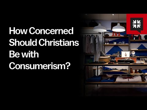 How Concerned Should Christians Be with Consumerism? // Ask Pastor John