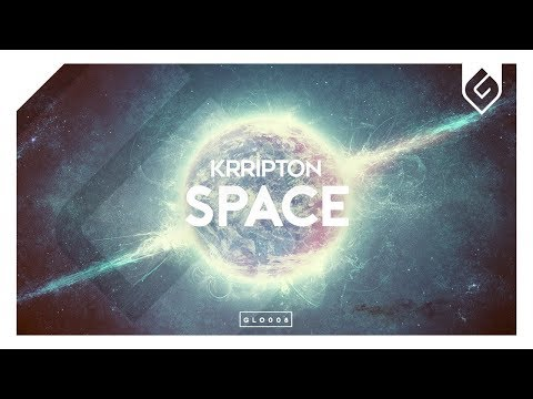 Krripton - Space (Original Mix) [OUT NOW] - UCAHlZTSgcwNNpf8LV3E6kDQ
