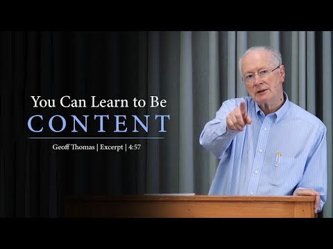 You Can Learn to Be Content - Geoff Thomas