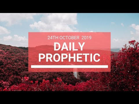 Daily Prophetic 24 October 2019 Word 6