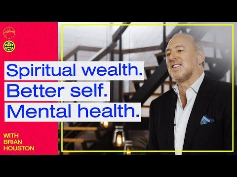 Spiritual Wealth. Better Self. Mental Health.  Brian Houston  Hillsong Church