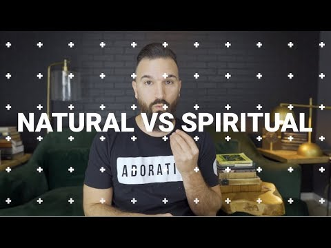 NATURAL VS SPIRITUAL MAN