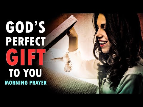 God's PERFECT Gift to You - Morning Prayer