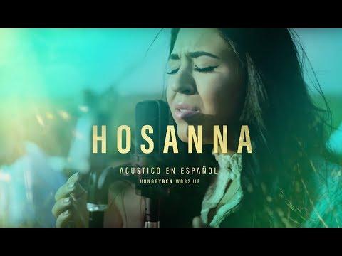 Hosanna  HungryGen Worship (Acustico En Espaol)