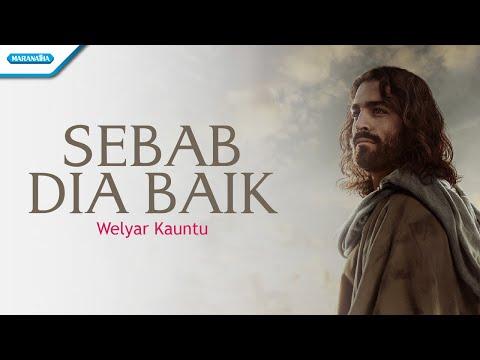 Welyar Kauntu - Sebab Dia Baik