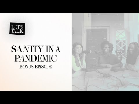Lets Talk: Sanity in a Pandemic