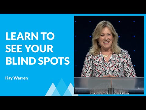 Learning to See Your Blind Spots with Kay Warren