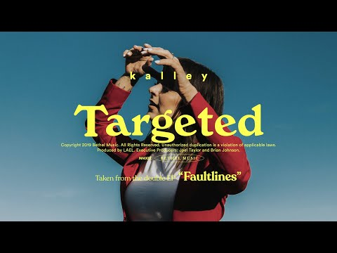 Targeted - kalley  Fautlines
