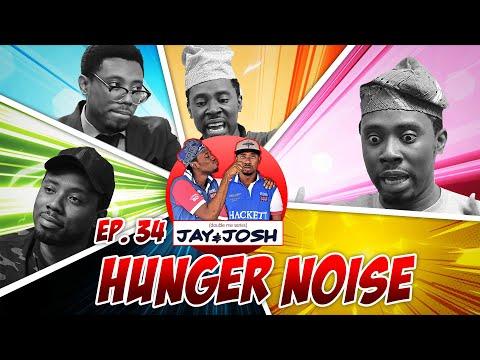 Jay & Josh series 34  Hunger Noise