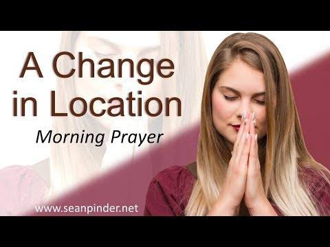 GENESIS 46 - A CHANGE IN LOCATION - MORNING PRAYER (video)