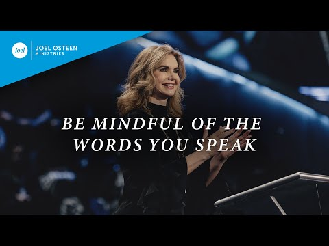 Be Mindful of the Words You Speak  Victoria Osteen