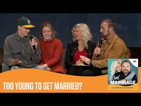 Too Young to Get Married?  The Real Marriage Podcast  Mark and Grace Driscoll