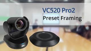 Quality video | VC520 Pro2 Preset Framing
