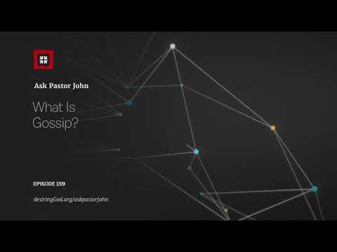What Is Gossip? // Ask Pastor John