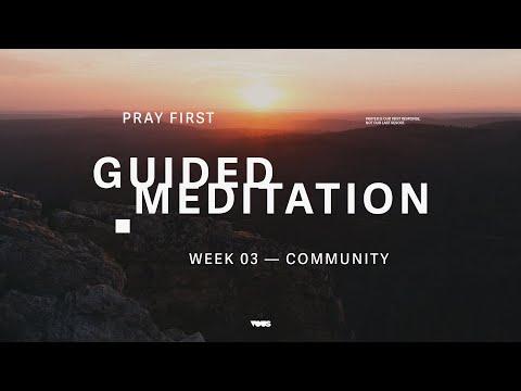 Guided Meditation  Community   Pray First
