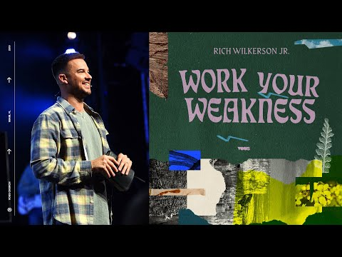 Rich Wilkerson Jr.   Becoming: Work Your Weakness