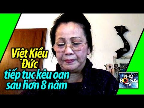 Việt Kiều Đức tiếp tục kêu oan sau hơn 8 năm trời đòi công lý