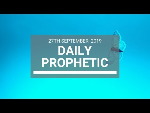 Daily Prophetic 27 September 2019   Word 13
