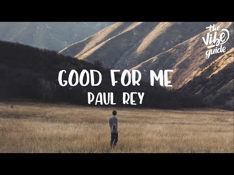 Paul Rey - GOOD FOR ME. (Lyric Video) - UCxH0sQJKG6Aq9-vFIPnDZ2A