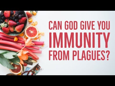 Believe This: God Has Granted You Immunity from the Plagues!