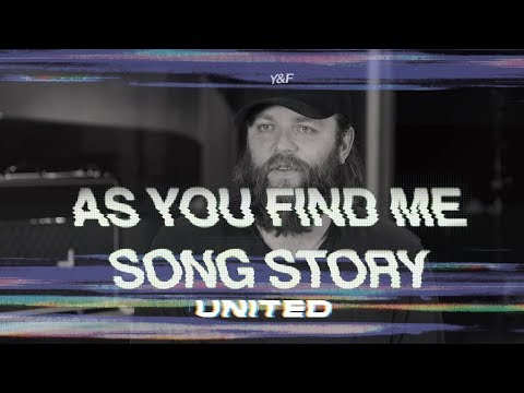 As You Find Me - Song Story