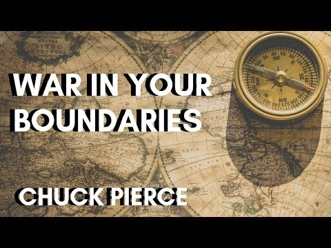 Chuck Pierce - War Within Your Boundaries